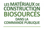 Publication du guide sur les matériaux biosourcés dans la commande publique : un outil réglementaire et juridique à destination des acheteurs publics et privés….